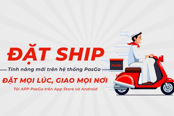 Tổng quan về dịch vụ đặt ship qua PasGo 1